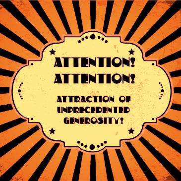 Attention, attraction of unprecedented generosity!