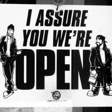 We assure you we're OPEN!