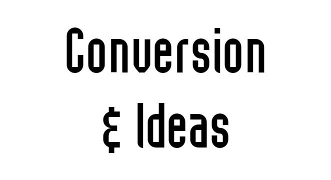 Conversion&Ideas